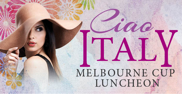 Melbourne Cup Day Luncheon – Ciao Italy