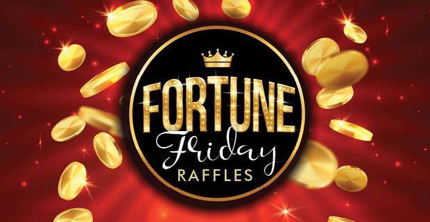 Fortune Friday Raffles
