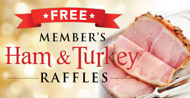 FREE Members Ham & Turkey Raffles