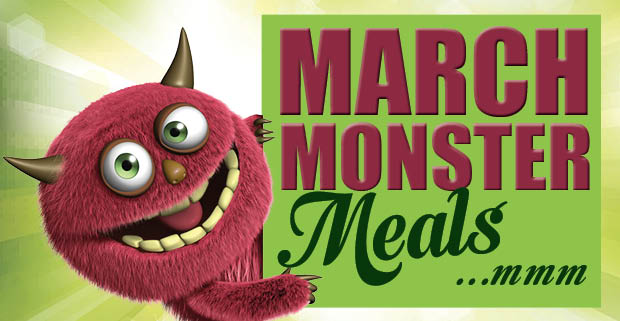 March Monster Meals
