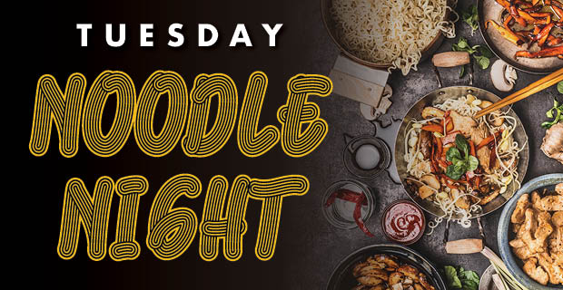 $10 Tuesday Noodle Night